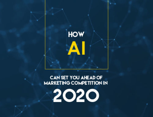 How Artificial Intelligence can set you Ahead of your Marketing Competition in 2020