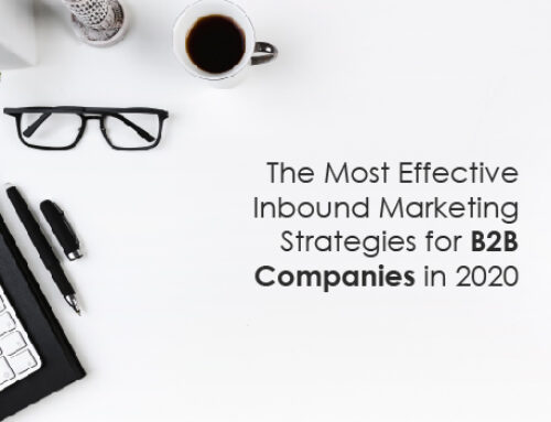 The Most Effective Inbound Marketing Strategies for B2B Companies in 2020