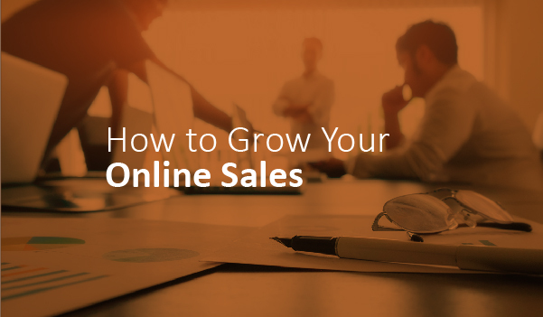 How to Grow Your Online Sales